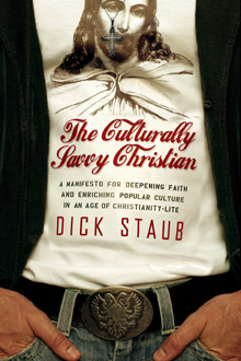 Bookstores: Order Dick Staub's The Culturally Savvy Christian Today!