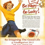 KindlingsFest 2013: Why should you Re-imagine the Good Life?